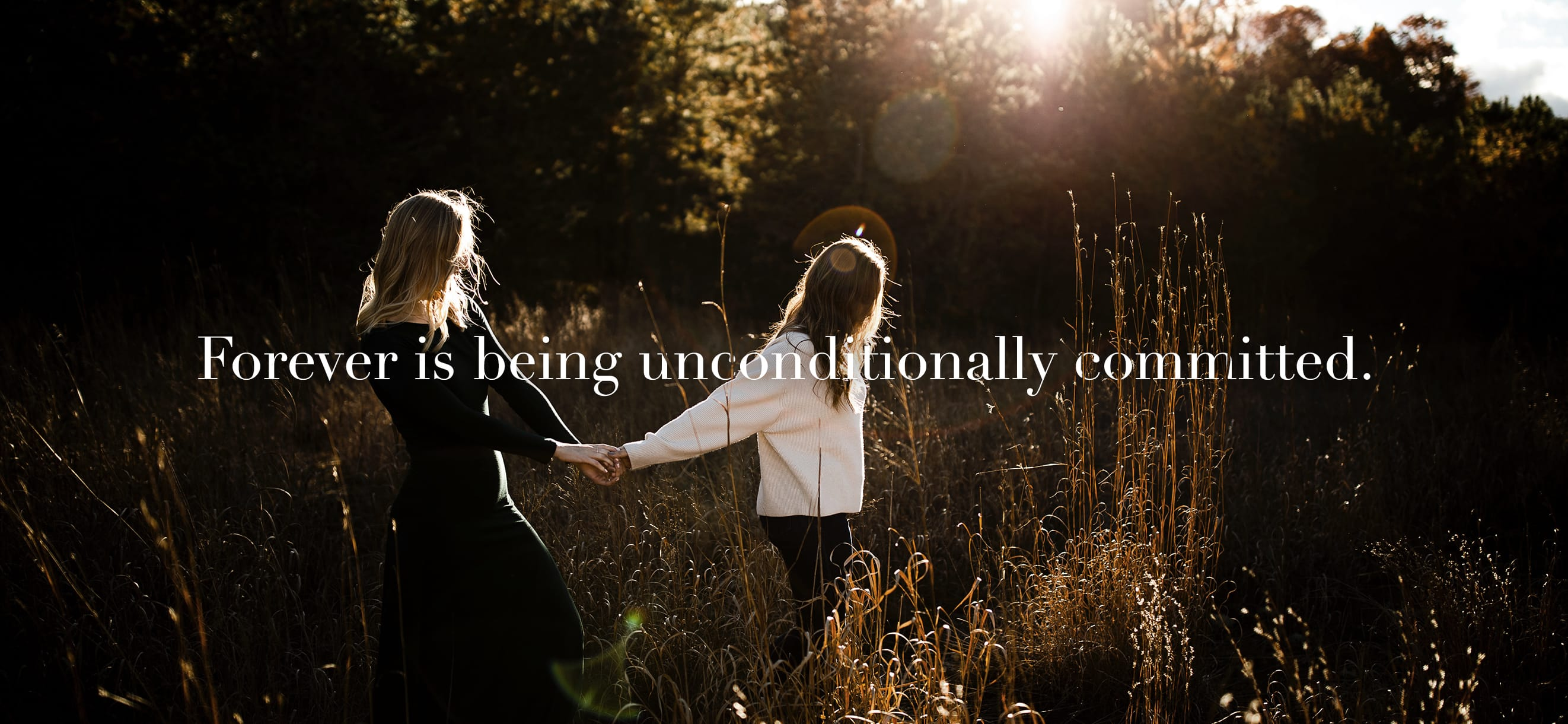 Forever is being unconditionally committed.